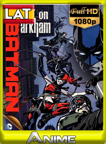 Batman: Ataque a Arkham (2014) [1080P] Latino-Ingles [GoogleDrive-Mega]by joveromghd