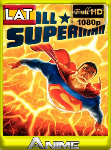 All Star Superman  (2011) [1080P] Latino-Ingles [GoogleDrive-Mega]by joveromghd
