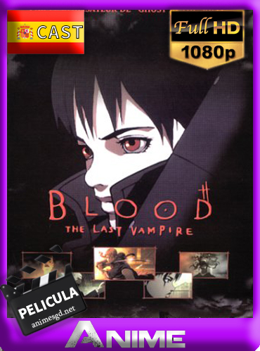 Blood: El último vampiro (2000)[1080p][Castellano][GoogleDrive][Darksider21]