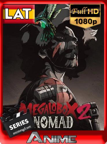 Nomad: Megalo Box (Temp.2)(13/13)(2021)[1080p][Latino][Darksider21]