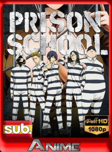 Prison School SIN CENSURA [12/12] [1080P] [Jap, Sub-Español] [G-DRIVE] By [DAniichelle_Stone].